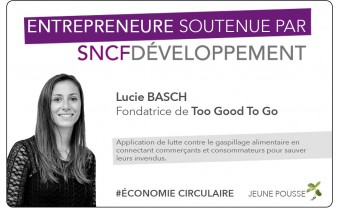 PORTRAIT D'ENTREPRENEURE : LUCIE BASCH (TOO GOOD TO GO)